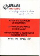 PARIS.NOTICE D'UTILISATION & D'ENTRETIEN.CATALOGUE PIECES DE RECHANGE POUR MOTEUR BERNARD 117bis,217,127bis & 227. - Vieux Papiers