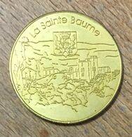 13 LA SAINTE BAUME MEDAILLE SOUVENIR MARTINEAU NATIONAL TOKENS JETON TOURISTIQUE MEDALS COINS - Turistici