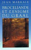 Broceliande Et L'enigme Du Graal Jean Markale +++TBE+++ LIVRAISON GRATUITE - Esotérisme