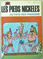PIEDS NICKELES 47 AU PAYS DES PHARAONS 1973 ETAT EXCELLENT - Pieds Nickelés, Les