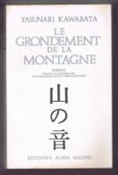 LE GRONDEMENT DE LA MONTAGNE. YASUNARI KAWABATA. - Cultura