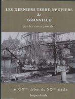 """GRANVILLE: Livre """"Les Derniers Terre Neuviers De Granville"""" Par La Carte Postale - Granville"""