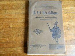 SUPER RARE :L'ART HERALDIQUE ET SES DIVERSES APPLICATIONS -1912-112 PAGES AVEC DESSINS ET PHOTOS - Histoire