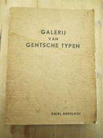Gent Galerij Van Gentsche Typen Emiel Andelhof1942 Mist Achterste Bladcover Binnen Alles Ok Rare Folklore - Storia