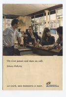 Johnny Hallyday On N'est Jamais Seul Dans Un Café France Boissons BUP-  RECTO VERSO-B93 - Chanteurs & Musiciens