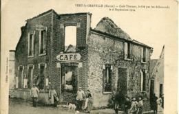 VERT La GRAVELLE - CAFE THOMAS - BRÛLE Par Les ALLEMANDS - LE 6 SEPTEMBRE 1914 - CLICHE RARE - - Autres Communes