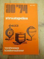 Straatspelen Verdwenen Kindercultuur 1974 - Libri, Riviste, Fumetti