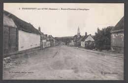 CPA - 80, PIERREPONT-sur-AVRE (Somme) - Route D'Amiens A Compiègne - Other Municipalities