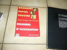 B. Lambert  Bousquet Papon Touvier  Dossiers D'accusation - War 1939-45