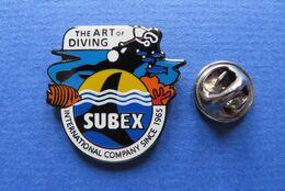 Pin's, PLONGÉE,SUBEX,THE ART OF DIVING - Duiken