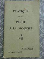 LIVRE SUR LA PECHE PECHEUR PRATIQUE DE LA PECHE A LA MOUCHE DE W REYNOLDS 64 PAGES AUBENAS  VCE20 - Livres, BD, Revues