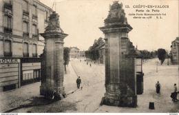 D60  CREPY- EN- VALOIS  Porte De Paris  ..... - Crepy En Valois