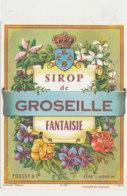 AN 1232  / ETIQUETTE    SIROP DE GROSEILLE  FANTAISIE  POUSSY  & C IE N° 255 - Otros