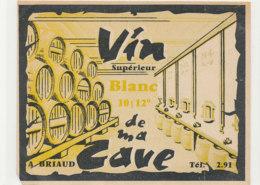 AN 1244  / ETIQUETTE     -   VIN  BLANC  DE MA CAVE  A. BRIAUD - Otros