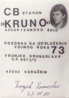 QSL CARD  --  CROATIA,  YUGOSLAVIA  --   KRUNO, IVANOVO SELO, FRONJEK KRUNOSLAV - Cartes QSL