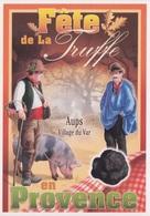 PUB - PUBLICITE - FETE DE LA TRUFFE - CHAMPIGNON D 'AUPS VILLAGE DU VAR EN PROVENCE - COCHON CHERCHEUR DE TRUFFES - Ricette Di Cucina
