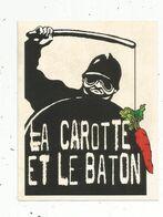 Autocollant , Politique ,CRS ,la Carotte Et Le Baton , Police - Stickers