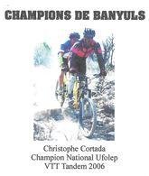 CYCLISME VTT - CHRISTOPHE CORTADA CHAMPION DE VTT TANDEM 2006 ( CHAMPIONS DE BANYULS ) PAP ENTIER POSTAL FLAMME 2008, - Mountain Bike