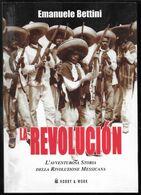 LA REVOLUCION - E. BETTINI - EDIZ. HOBBY & WORK 2006 - PAG 262 - USATO IN BUON STATO - Livres, BD, Revues