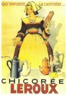 Repro Affiche Qu'importe La Cafetière Avec La Chicorée LEROUX Par Dupin CPM Clouet 10773 - Advertising
