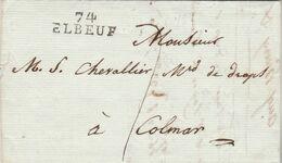 LAC Marque Postale 74 ELBEUF Seine Inférieure 13/5/1806 à Colmar Haut Rhin VOIR DESCRIPTION - Marcofilie (Brieven)