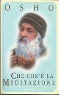OSHO - Che Cosa è La Meditazione. - Storia, Biografie, Filosofia