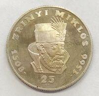 Hungary Ungheria 1966 25 Forint Zriniyi Miklos 1566 1966 Silver Proof D.1251 - Hungría