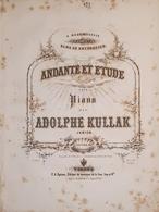 Spartiti - Andante Et Etude Pour Piano Par A. Kullak Junior - Vieux Papiers