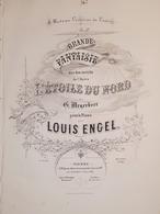 Spartiti - L'etoile Du Nord De Meyerbeer - Grande Fantaisie - Piano Par L. Engel - Vieux Papiers