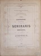 Spartiti - Grande Fantaisie - Sémiramis De Rossini De Rossini Par J. Ascher - Vieux Papiers