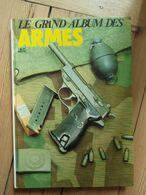 Le Grand Album Des Armes N° 107 Au N° 118  1982  La Grenades Mills... - Books
