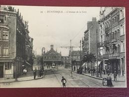 "FRANCE, Carte Postale..."" DUNKERQUE "" ..........L' Avenue De La Gare..... - Dunkerque"