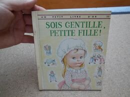 Un Petit Livre D'or, Sois Gentille, Petite Fille! 1966 De Eloise Wilkin, Esther Burns Wilkin, Rare.......4B0820 - Livres, BD, Revues