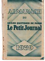 ALMANACH Du Grand Quotidien De Paris Le Petit Journal 1939 - Books, Magazines, Comics