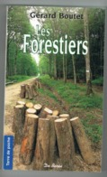 LES FORESTIERS.  GERARD BOUTET. - Centre - Val De Loire