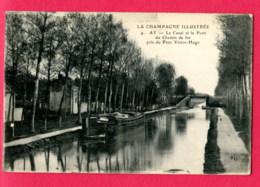 CPA (Ref : AA991) 9. AY (51 MARNE) Le Canal Et Le Pont Du Chemin De Fer Pris Du Pont Victor Hugo (Péniche) - Ay En Champagne