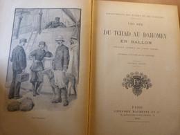 Du Tchad Au Dahomey En Ballon. Voyage Aérien Au Long Cours - 1901-1940