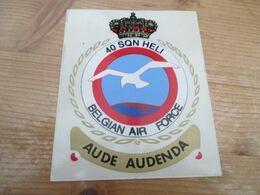 STICKER BELGIAN AIR FORCE 40 SQN HELI AUDE AUDENDA - Aviation