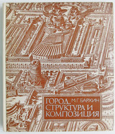 1986 Russian Book ARCHITECTURE CITY. STRUCTURE AND COMPOSITION Town Planning RRR - Unclassified