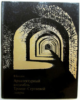 Russian Soviet Book ARCHITECTURE Trinity-St. Sergius Lavra CHURCH Cathedral OLD - Unclassified