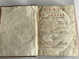 L'USAGE Des Pays De BRESSE, BUGEY, VALROMEY Et GEX. Leurs Statuts Stil Et Edits - 1729 - Charles Revel - Boeken, Tijdschriften, Stripverhalen