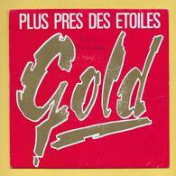 Disque Vinyle 45 Tours : GOLD : PLUS PRES DES ETOILES..Scan F  : Voir 2 Scans - Disco, Pop