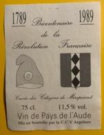 15521 -  1789 -1989 Bicentenaire De La Révolution Française Cuvée Des Citoyens De Mirepeisset Vin De Pays D L'Aude - Bicentenario De La Revolución Francesa