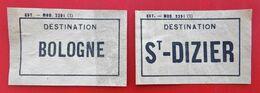 Lot De 2 Etiquettes  52  BOLOGNE Et SAINT DIZIER SNCF EST N° 2291 - Titres De Transport