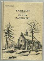 ***  LICHTAART ***  -  (1670 - 1730)  En Zijn Zandkapal - Kasterlee