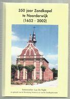 ***  NOORDERWIJK ***  -  350 Jaar Zandkapel Te Noorderwijk (1652 - 2002) - Herentals