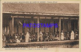 139475 CHINA TCHENTOU THE FRANCISCAINES MISSIONNARIES HOSPITAL AND A GROUP OF SICK POSTAL POSTCARD - Cina
