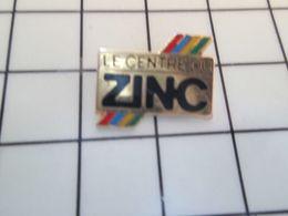 216a Pins Pin's / Rare & Belle Qualité THEME MARQUES / LE CENTRE DU ZINC Par SEGEDE - Merken