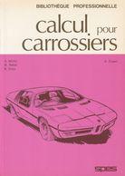 CALCUL POUR CARROSSIERS DE A. MÜLLER, M. REBER ET B. VEYA EDITIONS SPES 1980 - Auto