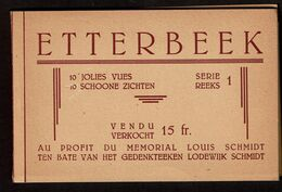 Etterbeek - 10 Cartes - Au Profit Du Mémorial Louis Schmidt - P.I.B. Série 1 - 11 Scans - Etterbeek